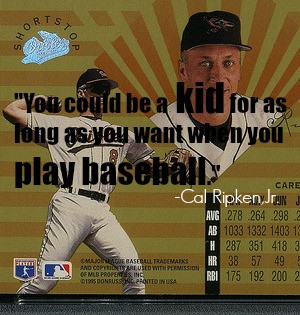 cal ripken baseball quote