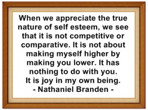 When We Appreciate The True Nature Of Self-Esteem.