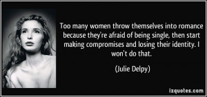 women throw themselves into romance because they're afraid of being ...