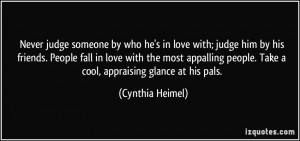 quote-never-judge-someone-by-who-he-s-in-love-with-judge-him-by-his ...