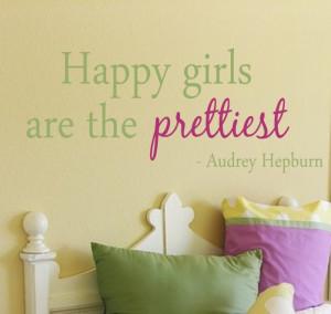 Happy Girls Are The Prettiest Quote Vinyl Wall Decal - Children/Teen ...
