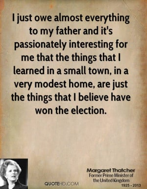 just owe almost everything to my father and it's passionately ...