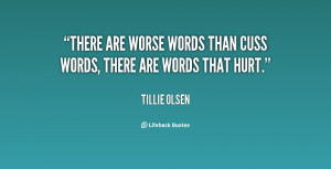 ... There are worse words than cuss words, there are words that hurt