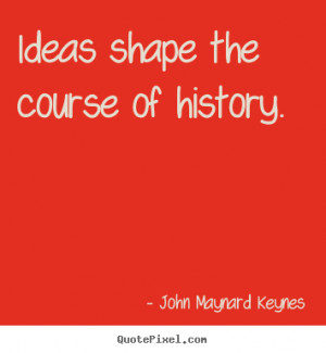keynes more inspirational quotes success quotes friendship quotes ...