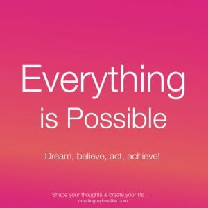 -possible-Everything-is-Possible-quotes-and-best-life-lessons-thought ...