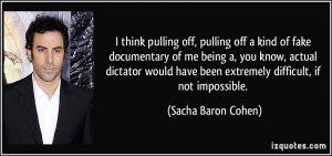 More Sacha Baron Cohen Quotes