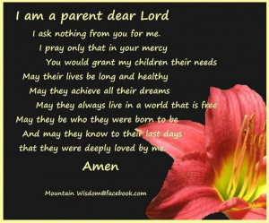Mountain Wisdom@facebook.com Amen, Parents Prayer, Friends, Mountain ...