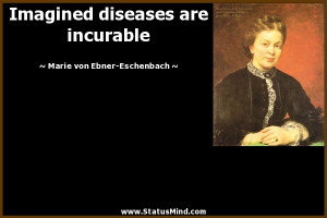 ... are incurable - Marie von Ebner-Eschenbach Quotes - StatusMind.com