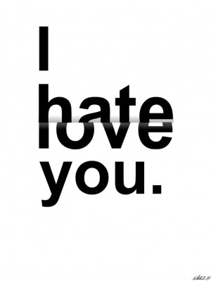 the two are more the same than different - because if you hate someone ...