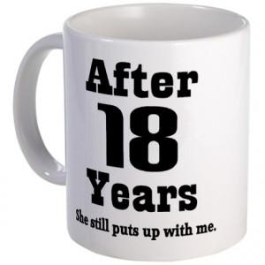 Anniversary Gifts > 18 Year Anniversary Mugs > 18th Anniversary Funny ...
