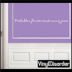 Forbidden fruits create many jams Wall Quote Mural Decal