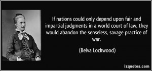 If nations could only depend upon fair and impartial judgments in a ...