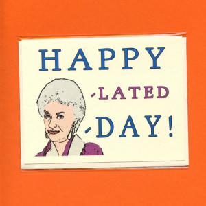 Belated Birthday Funny Bea arthur belated birthday