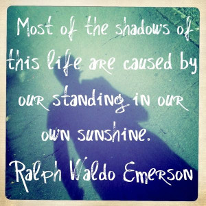 Don't stand in your light today:)