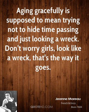 Aging gracefully is supposed to mean trying not to hide time passing ...