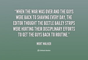 When the war was over and the guys were back to shaving every day, the ...