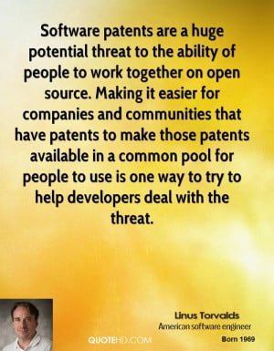Software patents are a huge potential threat to the ability of people ...