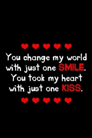 ... one smile you took my heart with just one kiss ~ Being In Love Quote