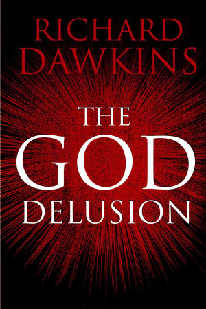 The Delusion Trilogy: The God Delusion, Atheist Delusions, & The Devil ...