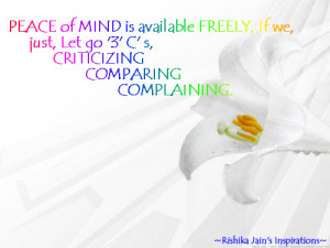 PEACE of MIND is available FREELY, If we just Let go of 3 C's ...