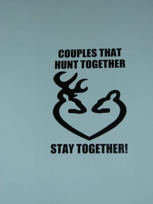 Couples that hunt together stay together, matte finish vinyl heart ...