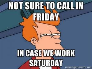 hate working saturdays office space boss meme working on saturday ...