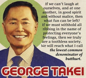 George Takei explaining the lowest denominator of butthurt...