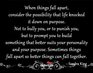 Home » Quotes » When Things Fall Apart, Consider The Possibility ...