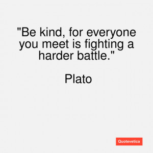 Plato Quotes Be Kind Plato. famous quotes and