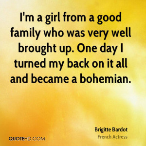 brigitte-bardot-actress-quote-im-a-girl-from-a-good-family-who-was.jpg