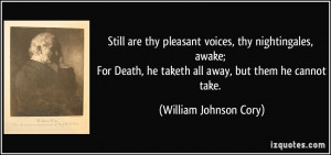 Still are thy pleasant voices, thy nightingales, awake; For Death, he ...