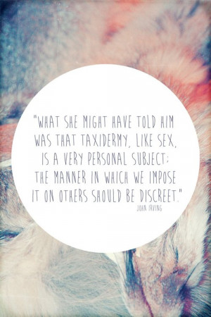 ... tags for this image include: hipster, quote, quotes, sex and taxidermy