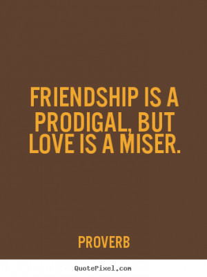 More Friendship Quotes | Love Quotes | Success Quotes | Inspirational ...