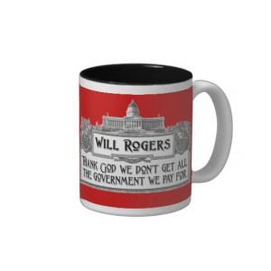 Will Rogers Quote on Government Efficiency Coffee Mug
