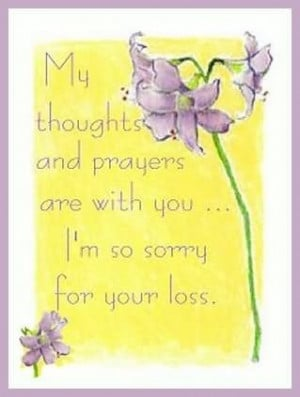 ... And Prayers Are With You I'm Sorry For Your Loss Greeting Card