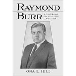 Raymond Burr: A Film, Radio and Television Biography (McFarland ...