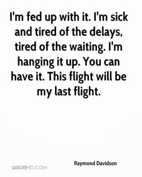 Go Back > Pix For > Im Tired Of Waiting For You Quotes