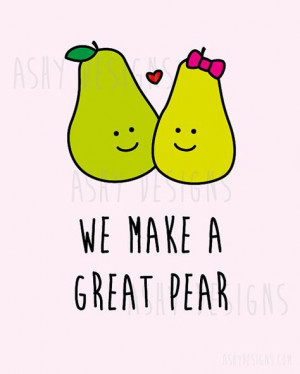 WE MAKE A GREAT PEAR - Wedding Anniversary Valentine's Day Birthday ...