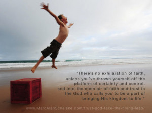 Trust God: Take The Flying Leap