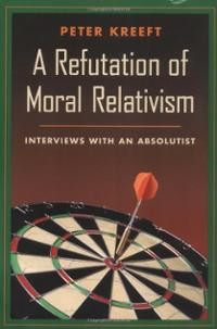 Refutation of Moral Relativism: Interviews With an Absolutist ...