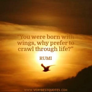 inspirational quotes by Rumi, you were born with wings quotes