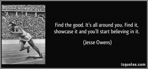 Jesse Owens Quotes Find The Good Find the good