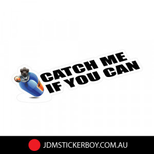 CATCH ME IF YOU CAN JDM Sticker Decal