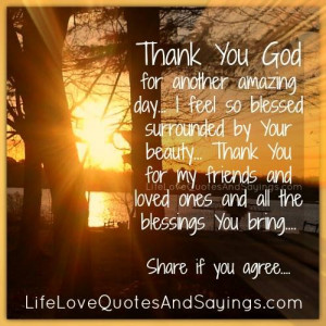Thank You God For Another Amazing Day I Feel So Blessed Sirrounded By ...