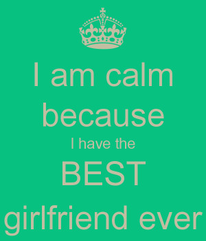 Calm Because Have The Best