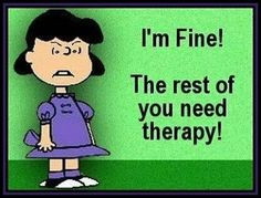 Im fine funny jokes lol funny quotes peanuts humor therapy humorous ...