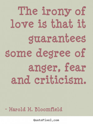 Quote about love - The irony of love is that it guarantees some degree ...