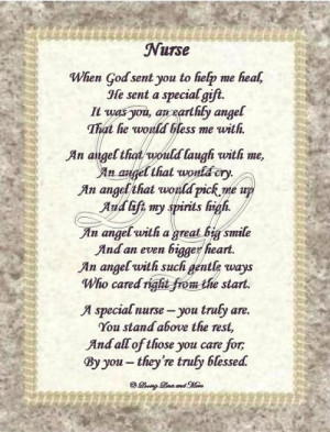 Nurse poem is for that special nurse that truly blessed your life ...