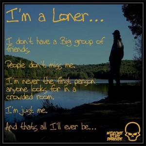 Awsome Im A Loner Quotes. QuotesGram
