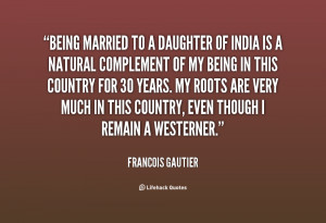 quote-Francois-Gautier-being-married-to-a-daughter-of-india-16331.png